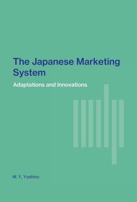 The Japanese marketing system by M. Y. Yoshino