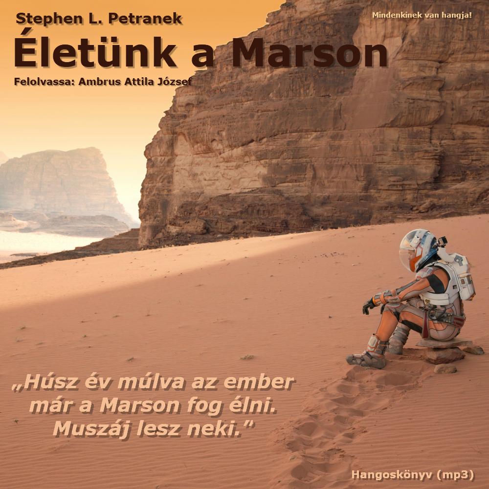 Hangoskönyv - Petranek, Stephen L.: Életünk a Marson. HVG Könyvek, Budapest, 2016