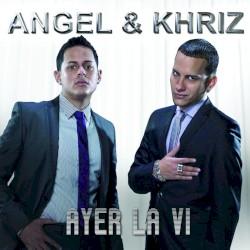 Unknown - Angel y Khriz - Ayer La Vi